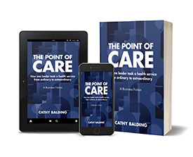 New!  The Point of Care: how one leader took a health service from ordinary to extraordinary