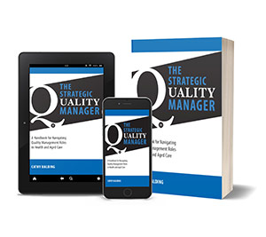 The Strategic Quality Manager: creating an effective quality management system in healthcare.
